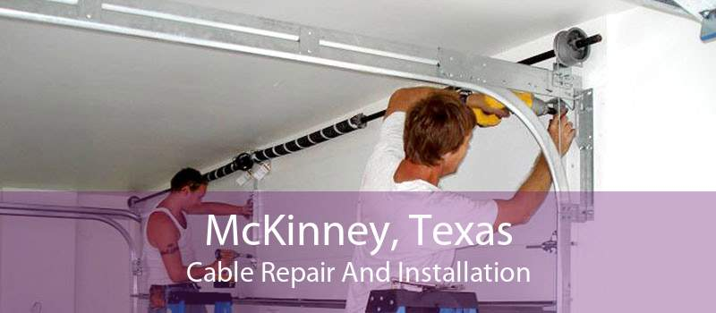 McKinney, Texas Cable Repair And Installation
