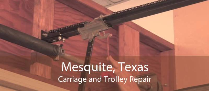 Mesquite, Texas Carriage and Trolley Repair