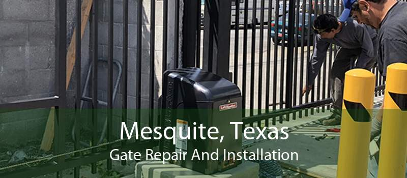 Mesquite, Texas Gate Repair And Installation