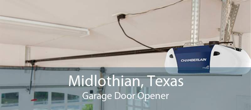 Midlothian, Texas Garage Door Opener