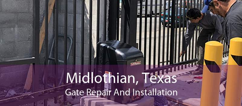 Midlothian, Texas Gate Repair And Installation
