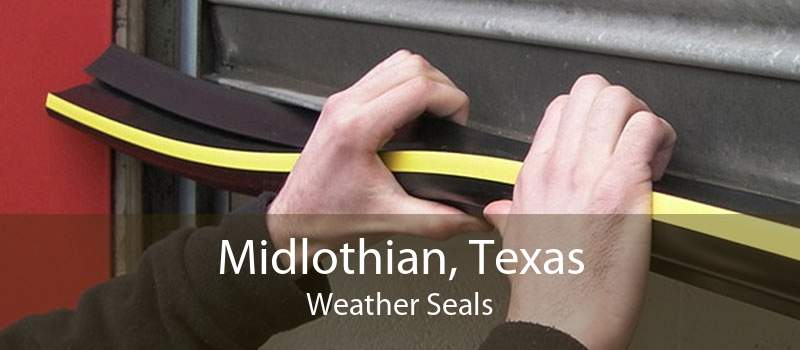 Midlothian, Texas Weather Seals