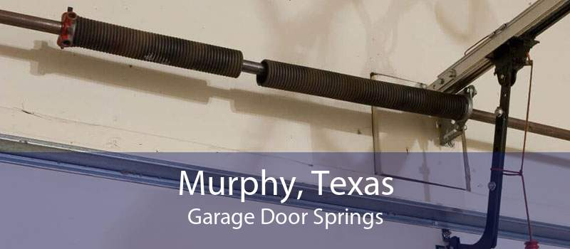 Murphy, Texas Garage Door Springs
