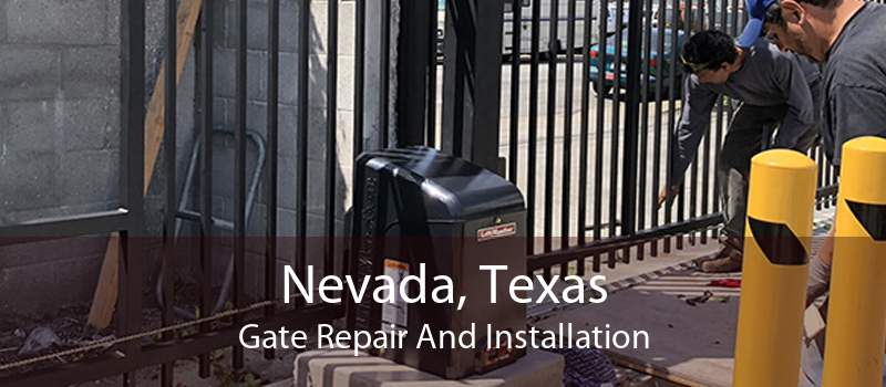 Nevada, Texas Gate Repair And Installation