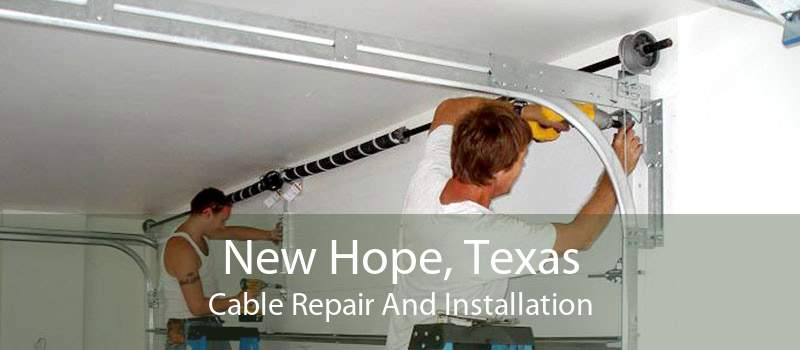 New Hope, Texas Cable Repair And Installation