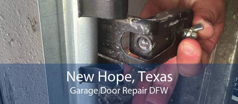 New Hope, Texas Garage Door Repair DFW