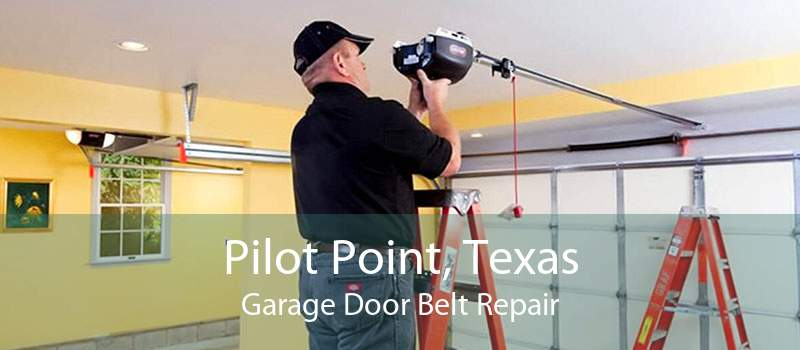 Pilot Point, Texas Garage Door Belt Repair