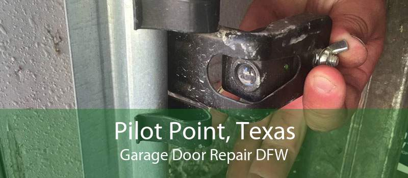 Pilot Point, Texas Garage Door Repair DFW