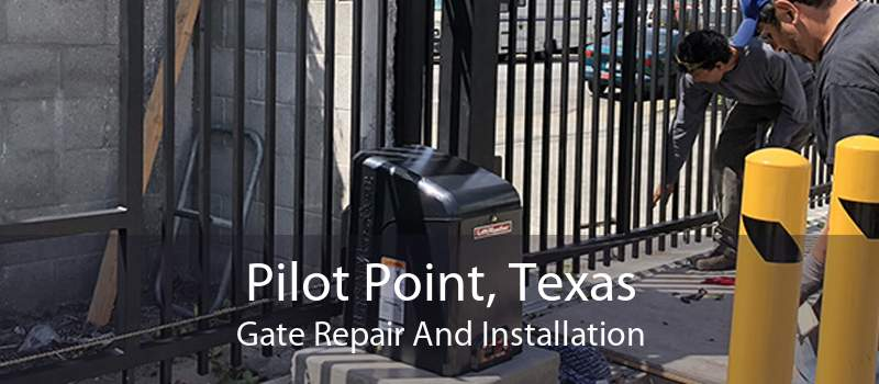 Pilot Point, Texas Gate Repair And Installation