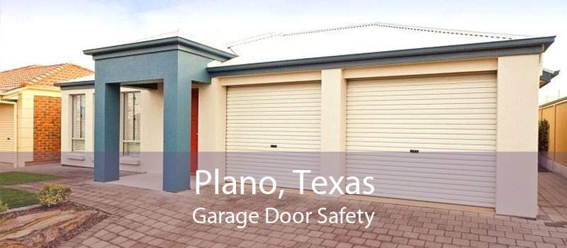 Plano, Texas Garage Door Safety