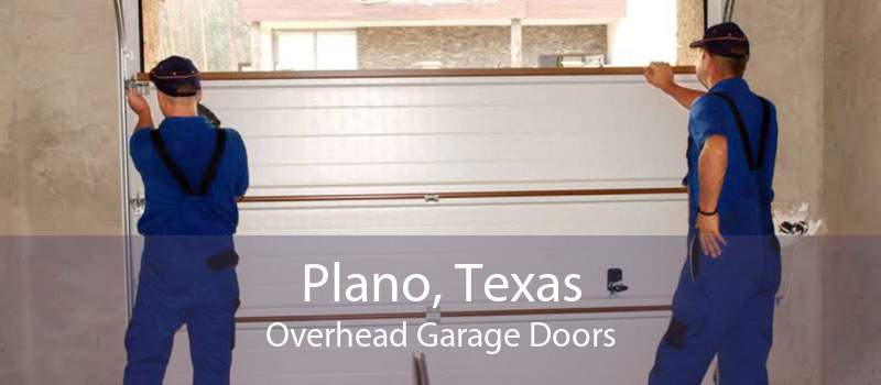 Plano, Texas Overhead Garage Doors