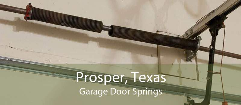 Prosper, Texas Garage Door Springs