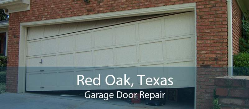 Red Oak, Texas Garage Door Repair