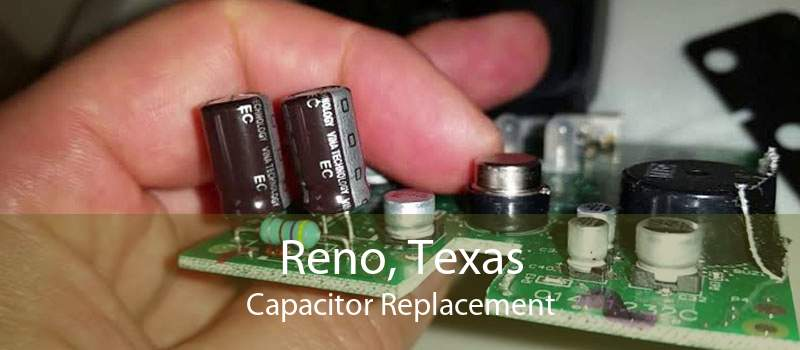Reno, Texas Capacitor Replacement