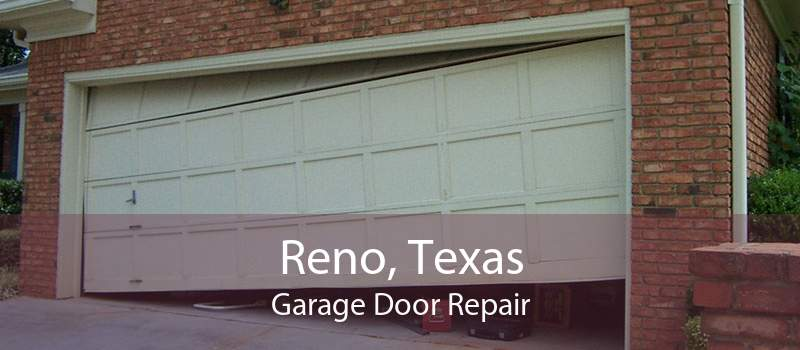 Reno, Texas Garage Door Repair