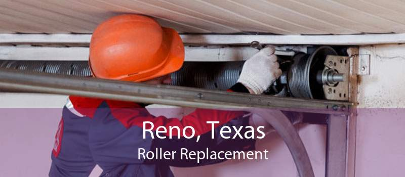 Reno, Texas Roller Replacement