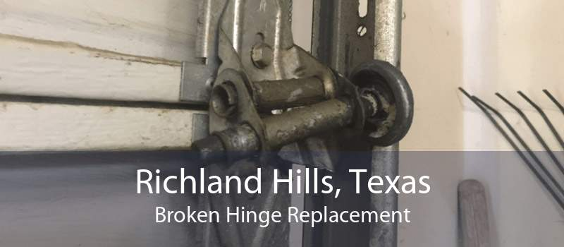 Richland Hills, Texas Broken Hinge Replacement