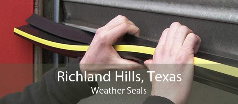 Richland Hills, Texas Weather Seals