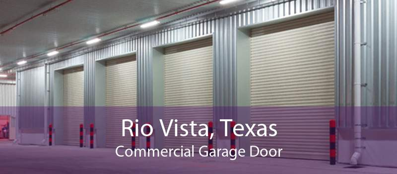 Rio Vista, Texas Commercial Garage Door