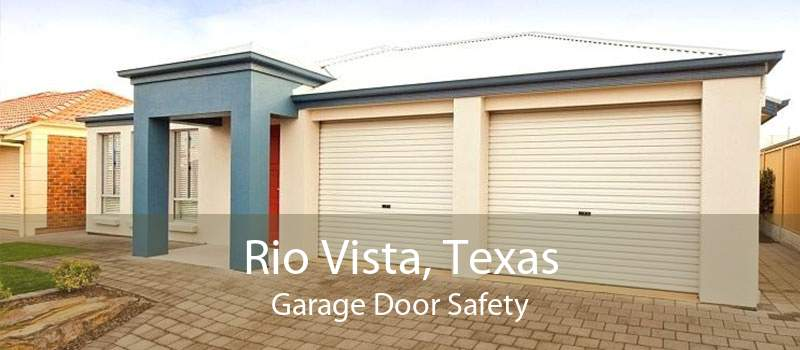 Rio Vista, Texas Garage Door Safety
