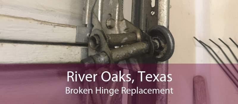 River Oaks, Texas Broken Hinge Replacement