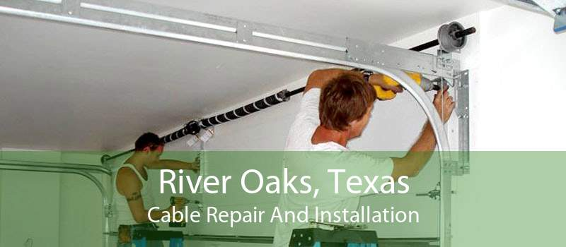 River Oaks, Texas Cable Repair And Installation