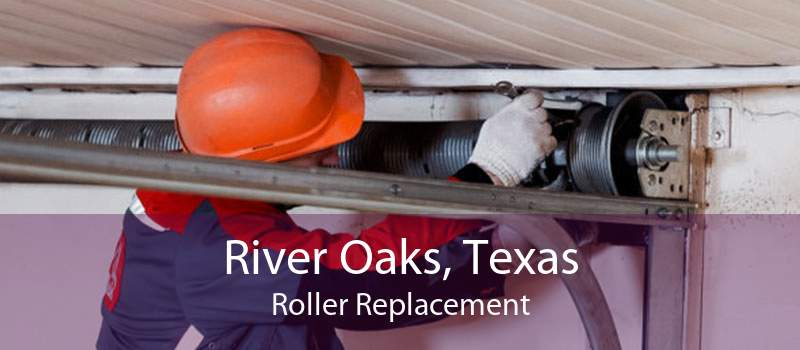 River Oaks, Texas Roller Replacement