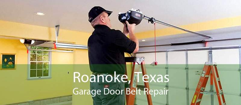 Roanoke, Texas Garage Door Belt Repair