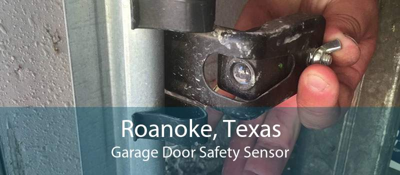 Roanoke, Texas Garage Door Safety Sensor