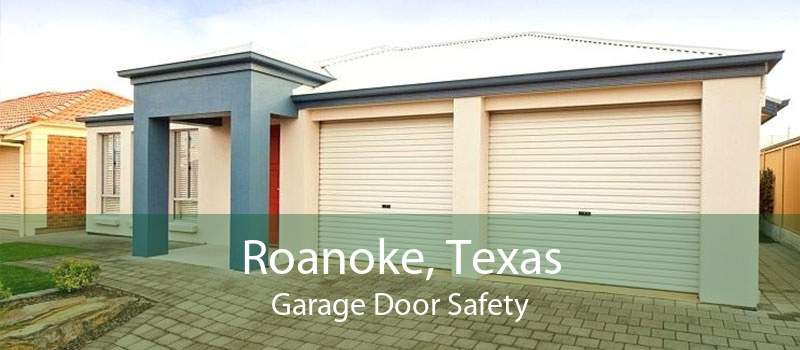 Roanoke, Texas Garage Door Safety