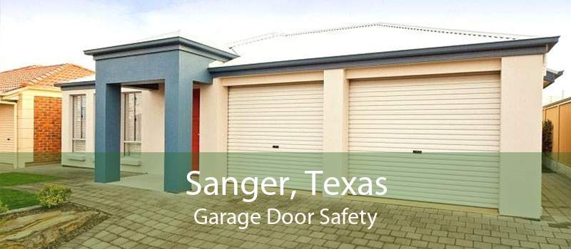Sanger, Texas Garage Door Safety
