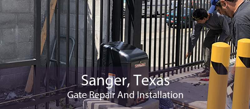 Sanger, Texas Gate Repair And Installation