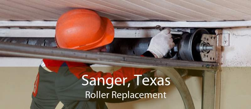 Sanger, Texas Roller Replacement