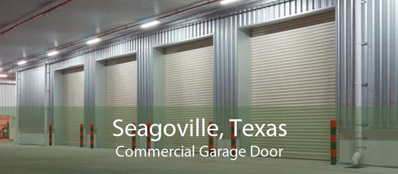Seagoville, Texas Commercial Garage Door