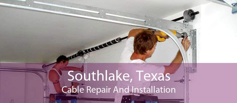 Southlake, Texas Cable Repair And Installation