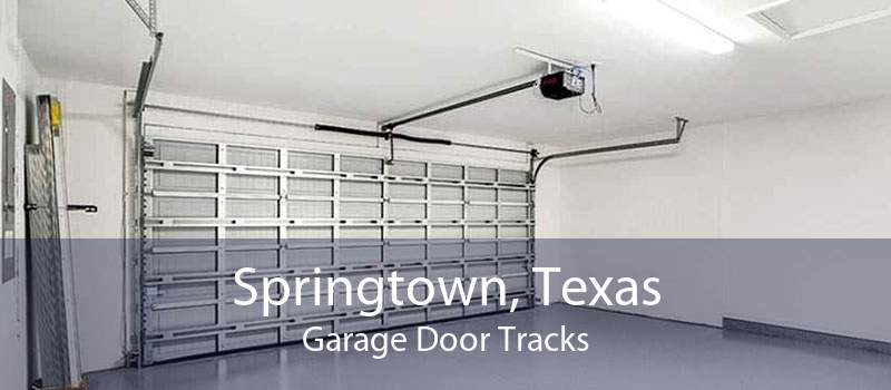 Springtown, Texas Garage Door Tracks