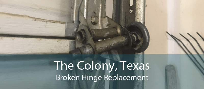 The Colony, Texas Broken Hinge Replacement