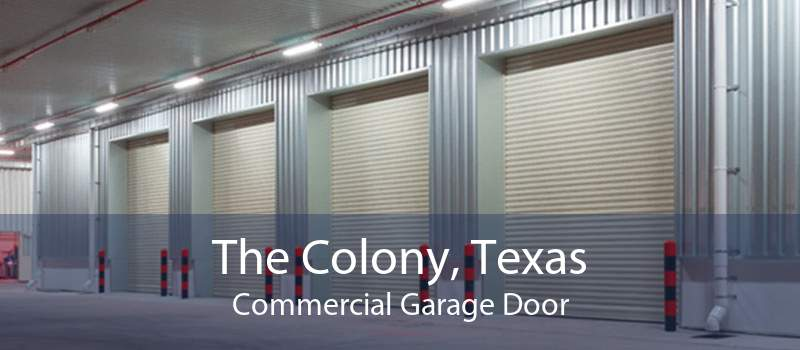 The Colony, Texas Commercial Garage Door
