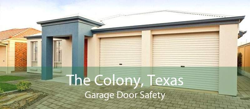 The Colony, Texas Garage Door Safety