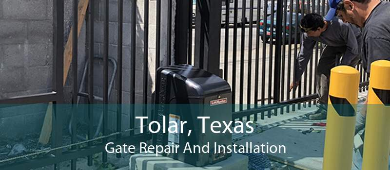 Tolar, Texas Gate Repair And Installation
