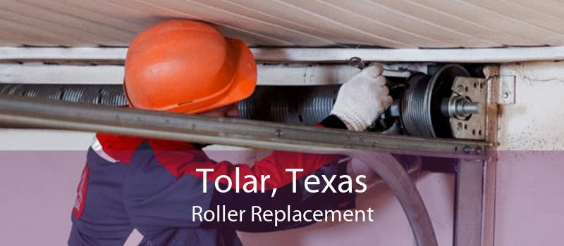 Tolar, Texas Roller Replacement