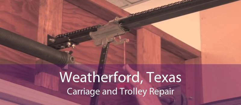 Weatherford, Texas Carriage and Trolley Repair