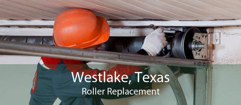 Westlake, Texas Roller Replacement