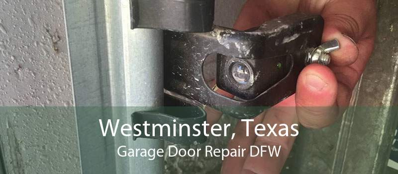 Westminster, Texas Garage Door Repair DFW