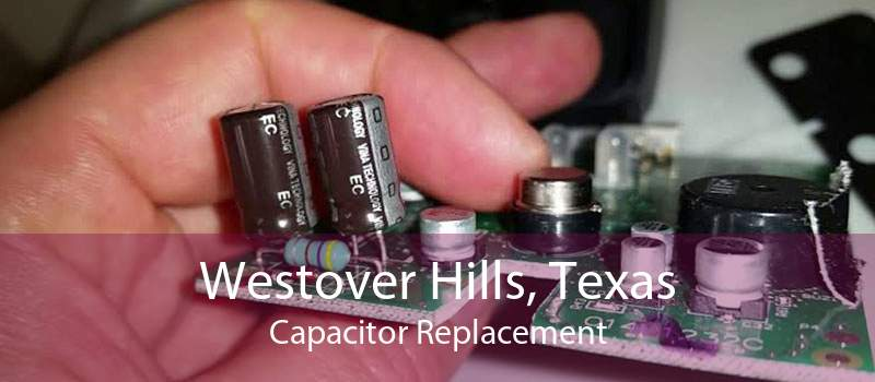 Westover Hills, Texas Capacitor Replacement
