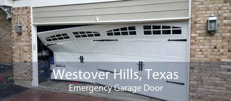 Westover Hills, Texas Emergency Garage Door