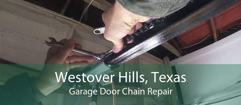 Westover Hills, Texas Garage Door Chain Repair