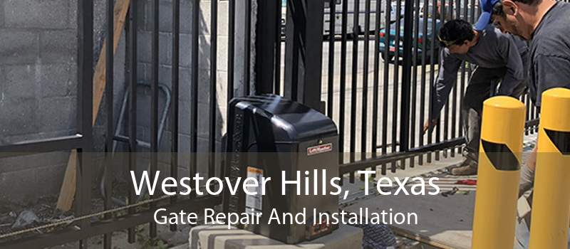 Westover Hills, Texas Gate Repair And Installation