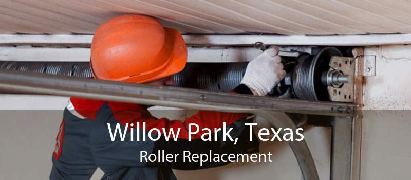 Willow Park, Texas Roller Replacement
