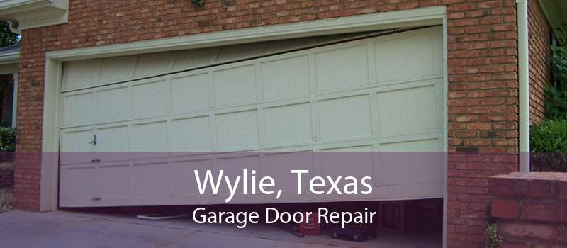 Wylie, Texas Garage Door Repair